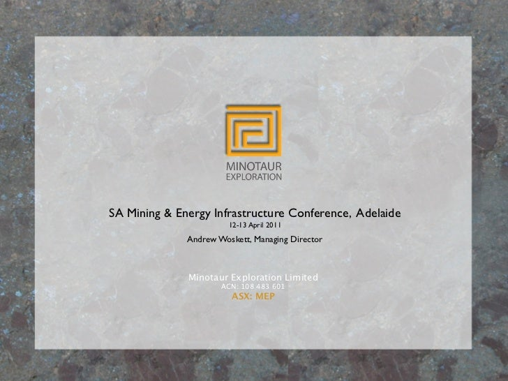SA Mining & Energy Infrastructure Conference, Adelaide                         12-13 April 2011                  Andrew ...