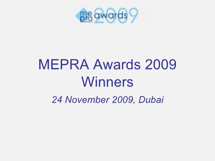 MEPRA Awards 2009 Winners 24 November 2009, Dubai