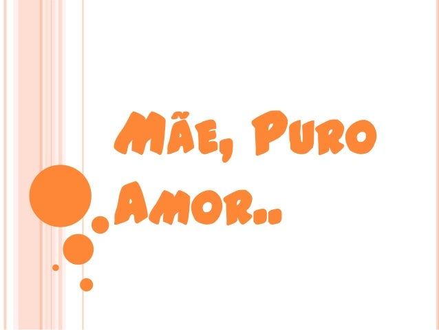 MÃE, PUROAMOR..