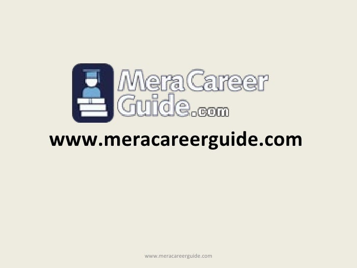 www.meracareerguide.com  www.meracareerguide.com