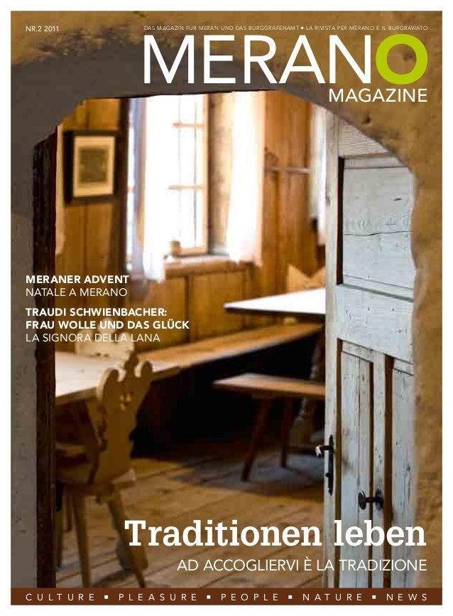 meranomagazineNr.2 2011 Das Magazin Für Meran und das Burggrafenamt la rivista per merano e il burgraviatoC U L T U RE P l...