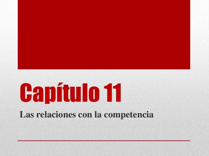 Capítulo 11Las relaciones con la competencia