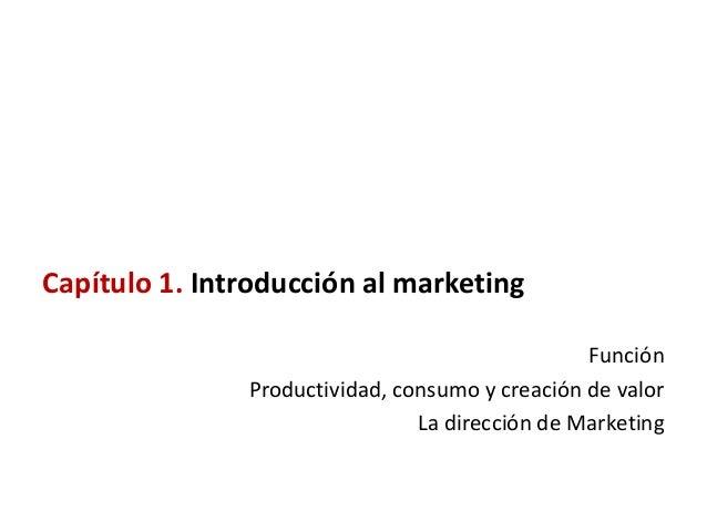 Capítulo 1. Introducción al marketing                                                 Función               Productividad,...