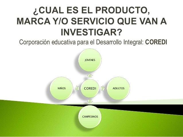 Corporación educativa para el Desarrollo Integral: COREDI                         JOVENES              NIÑOS      COREDI  ...