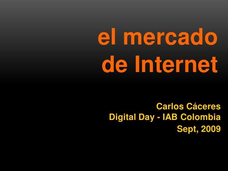 el mercado                     de Internet                                       Carlos Cáceres                           ...