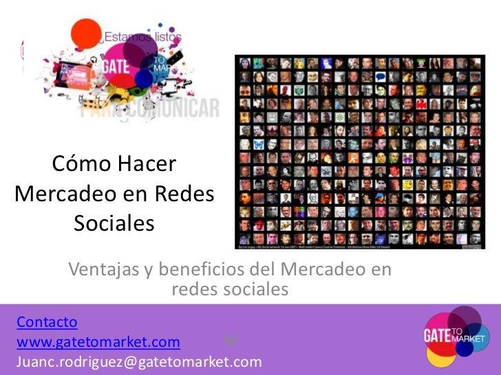 Cómo Hacer Mercadeo en Redes Sociales<br />Ventajas y beneficios del Mercadeo en redes sociales<br />w<br />