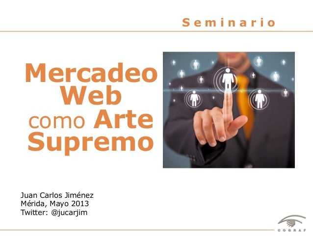 El Mercadeo Web como Arte Supremo