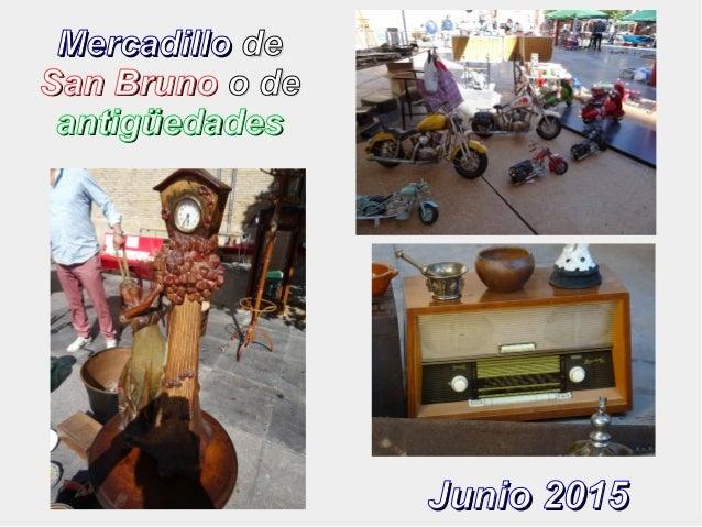 MercadilloMercadillo dede San BrunoSan Bruno o deo de antigüedadesantigüedades Junio 2015Junio 2015