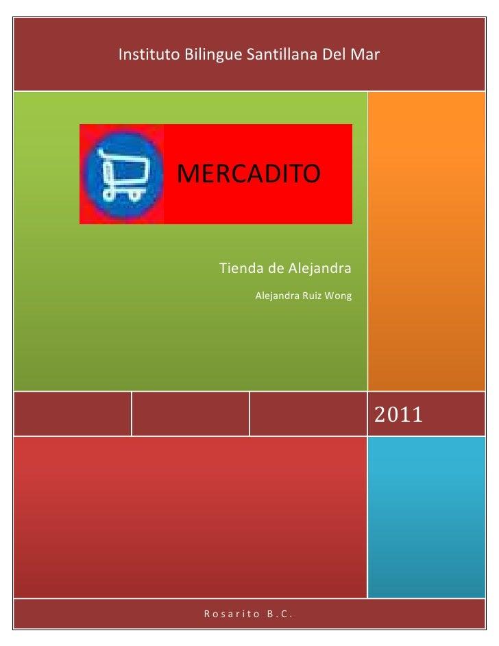 3333751028700MERCADITO00MERCADITO centercenterRosarito B.C.2011     Tienda de AlejandraAlejandra Ruiz WongInstituto Biling...
