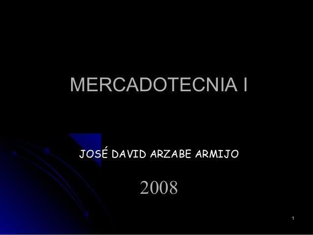 11 MERCADOTECNIA I JOSÉ DAVID ARZABE ARMIJO 2008