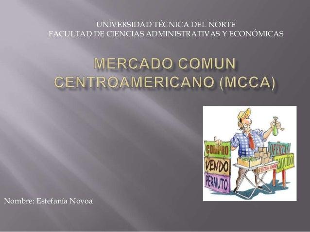 UNIVERSIDAD TÉCNICA DEL NORTE           FACULTAD DE CIENCIAS ADMINISTRATIVAS Y ECONÓMICASNombre: Estefanía Novoa