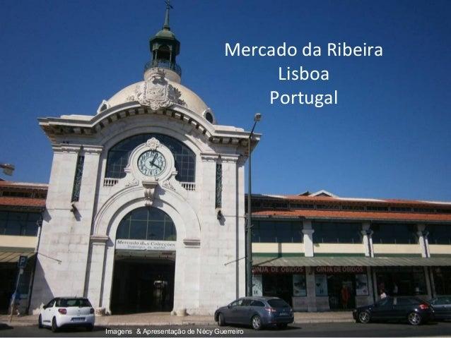 Mercado da Ribeira Lisboa Portugal Imagens & Apresentação de Nécy Guerreiro