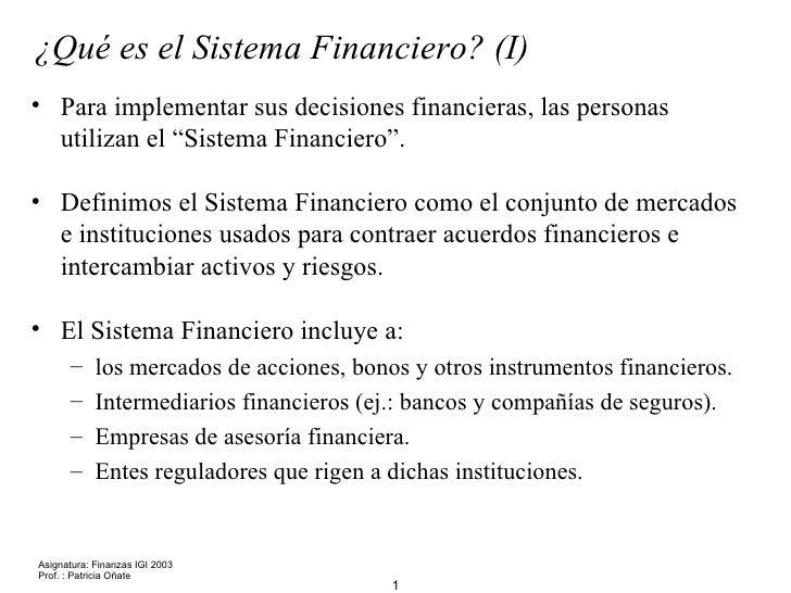 """¿Qué es el Sistema Financiero? (I) • Para implementar sus decisiones financieras, las personas   utilizan el """"Sistema Fina..."""
