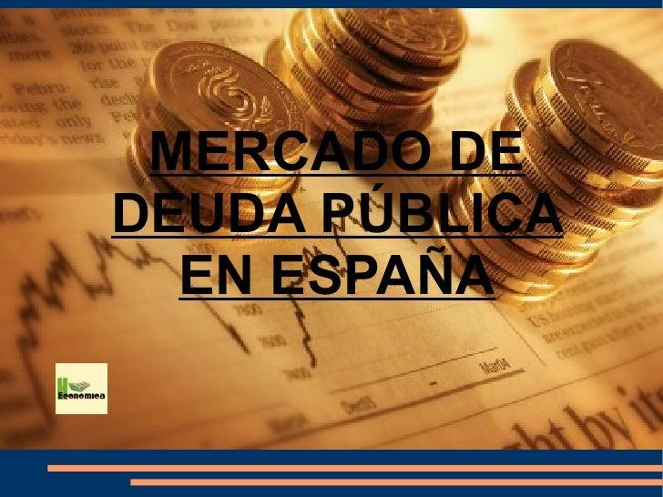 MERCADO DEDEUDA PÚBLICA  EN ESPAÑA