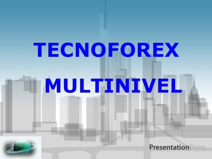 TECNOFOREX MULTINIVEL
