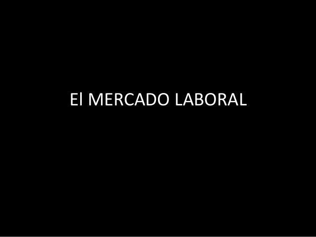 El MERCADO LABORAL