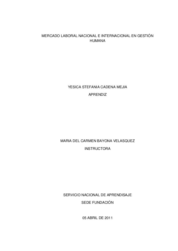 MERCADO LABORAL NACIONAL E INTERNACIONAL EN GESTIÓN HUMANA<br />YESICA STEFANIA CADENA MEJIA<br />APRENDIZ<br />MARIA DEL ...