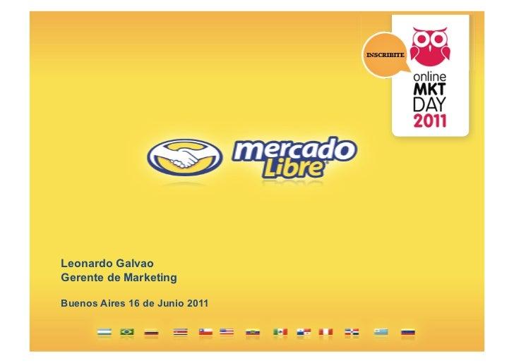 Online Marketing Day 2011 #onlinemktday - Social Media por Leonardo Galvao (Mercado Libre)