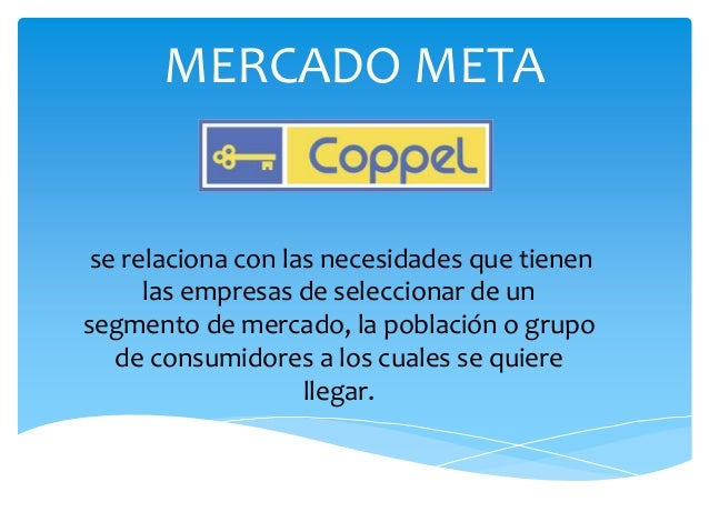 MERCADO META se relaciona con las necesidades que tienen      las empresas de seleccionar de unsegmento de mercado, la pob...