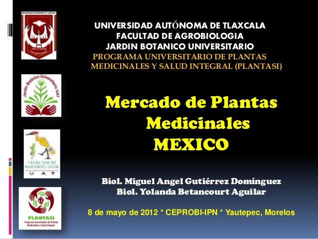 UNIVERSIDAD AUTÓNOMA DE TLAXCALA     FACULTAD DE AGROBIOLOGIA   JARDIN BOTANICO UNIVERSITARIOPROGRAMA UNIVERSITARIO DE PLA...