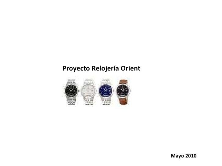 Proyecto Relojería Orient Mayo 2010