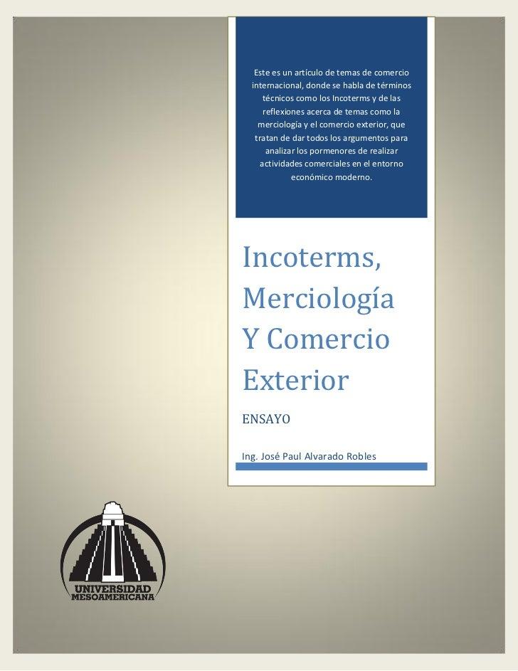 Este es un artículo de temas de comercio  internacional, donde se habla de términos      técnicos como los Incoterms y de ...