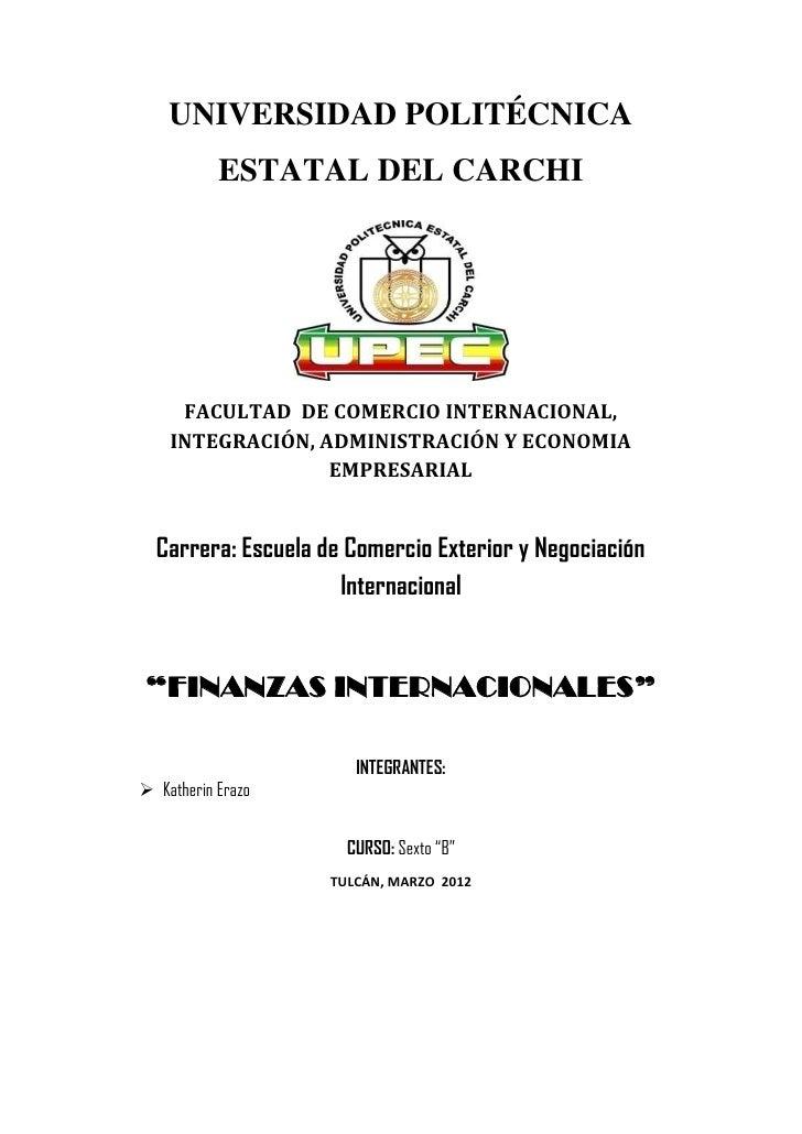 UNIVERSIDAD POLITÉCNICA           ESTATAL DEL CARCHI     FACULTAD DE COMERCIO INTERNACIONAL,    INTEGRACIÓN, ADMINISTRACIÓ...