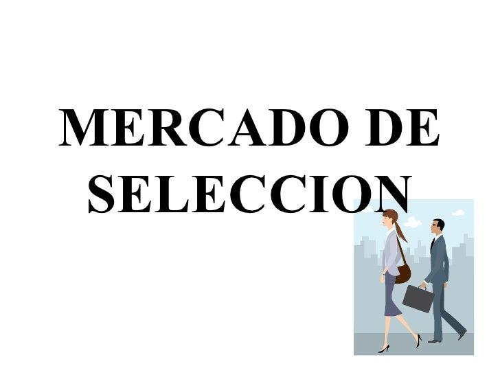 MERCADO DE SELECCION
