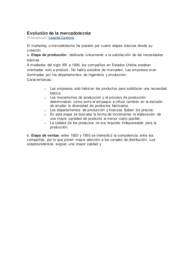 Evolución de la mercadotecnia  Publicado por Lissette Cardona  El marketing o mercadotecnia ha pasado por cuatro etapas bá...
