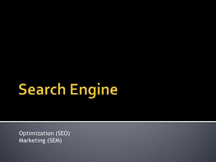 Optimization (SEO) Marketing (SEM)