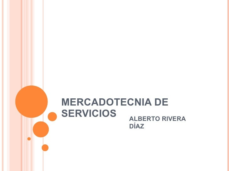 MERCADOTECNIA DE SERVICIOS ALBERTO RIVERA DÍAZ