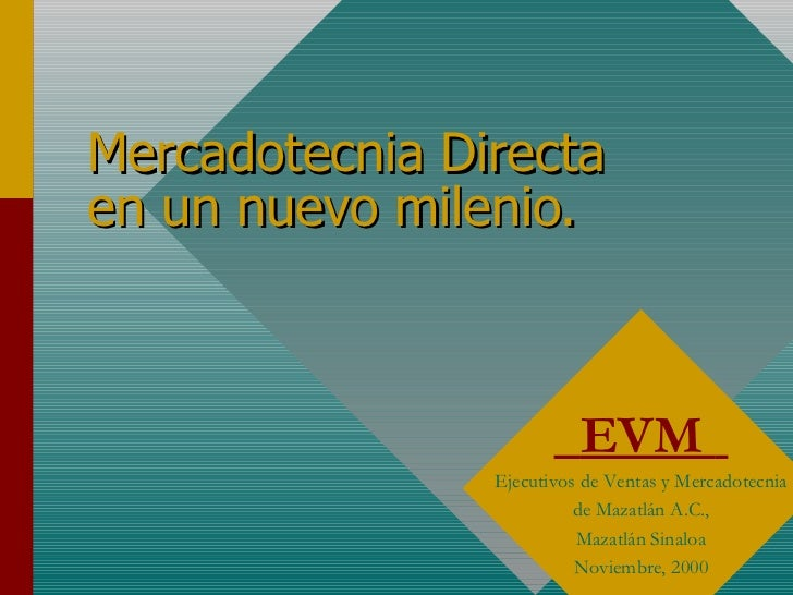 Mercadotecnia Directa en un nuevo milenio. EVM  Ejecutivos de Ventas y Mercadotecnia de Mazatlán A.C., Mazatlán Sinaloa No...