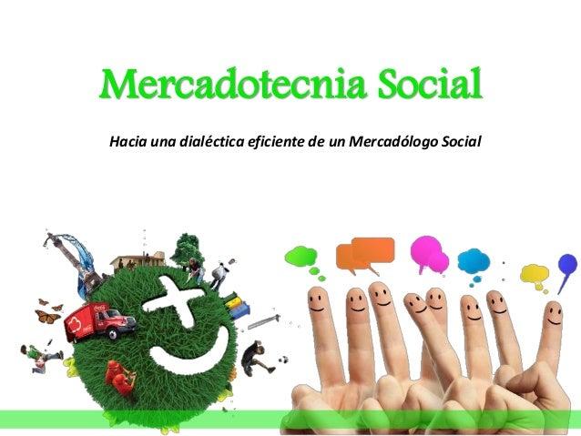 Mercadotecnia Social Hacia una dialéctica eficiente de un Mercadólogo Social