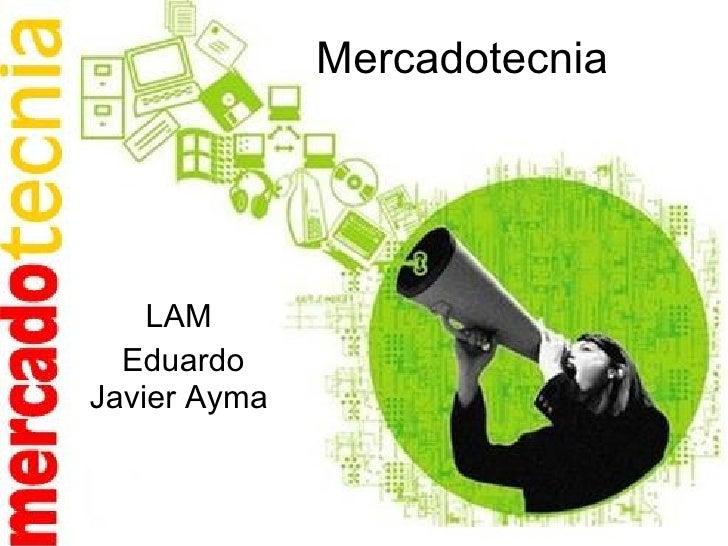 Mercadotecnia   LAM  Eduardo Javier Ayma