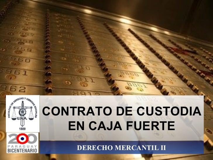 CONTRATO DE CUSTODIA EN CAJA FUERTE DERECHO MERCANTIL II