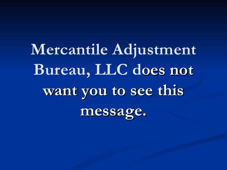 Stop Mercantile Adjustment Bureau, LLC! Call 877-737-8617.