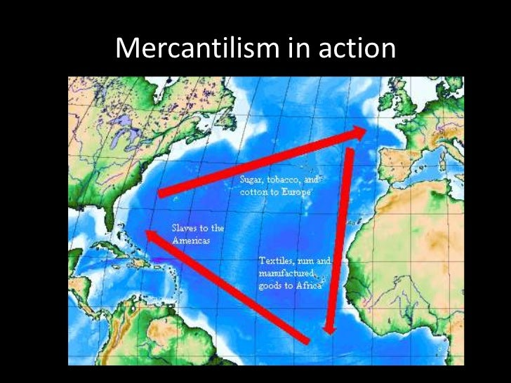 mercantilism notes and terms essay Editorial in that person's voice outlining the reasons mercantilism is good using your notes 2 support your opinions in a two-paragraph essay economics.