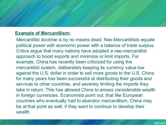 characteristics of mercantilism General curriculum study guide  england operated under an economic system called mercantilism  the following characteristics guide the scoring of.