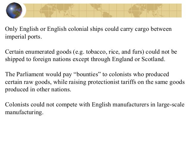 an analysis of navigation acts and mercantilism English administration of the colonies  mercantilism allowed the government to  the navigation acts were a series of laws passed in the 17th and 18th .