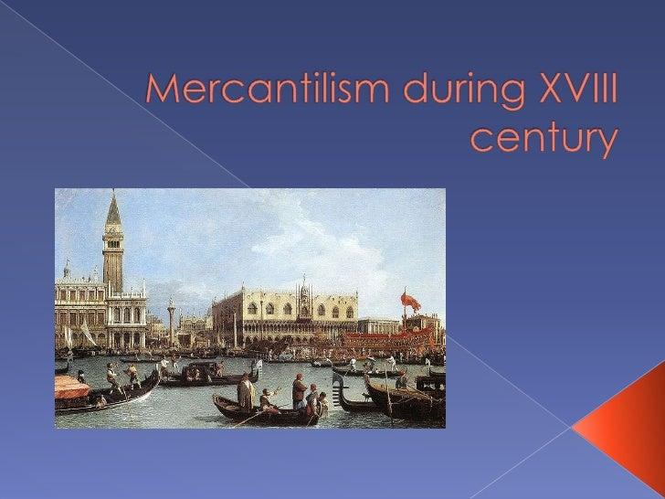 Mercantilism during 18th century 1