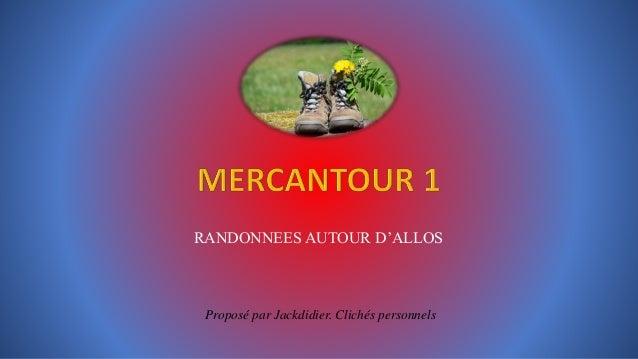 RANDONNEES AUTOUR D'ALLOS Proposé par Jackdidier. Clichés personnels
