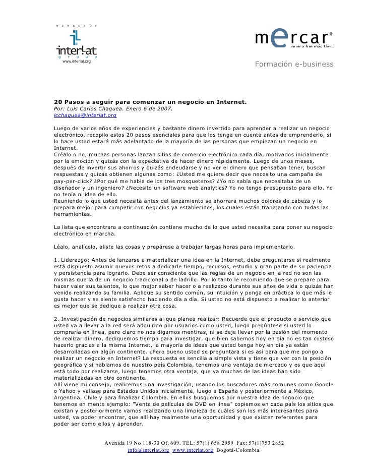 Formación e-business     20 Pasos a seguir para comenzar un negocio en Internet. Por: Luis Carlos Chaquea. Enero 6 de 2007...