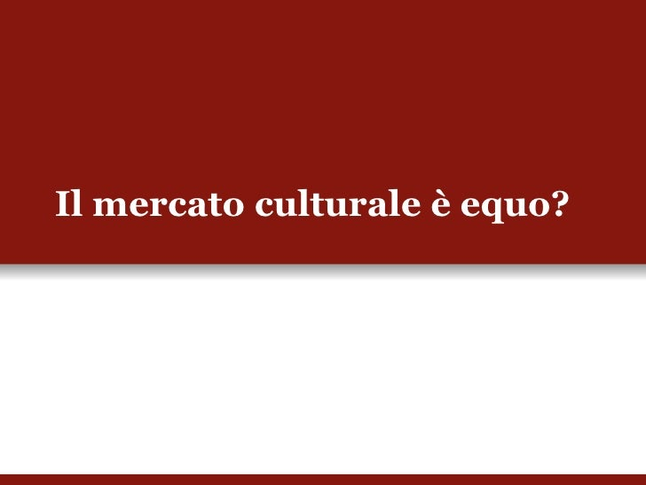 Il mercato culturale è equo?
