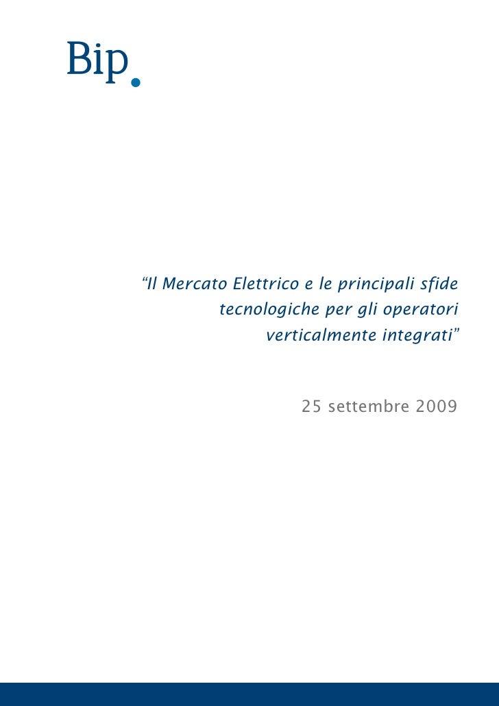 """""""Il Mercato Elettrico e le principali sfide          tecnologiche per gli operatori                verticalmente integrati..."""