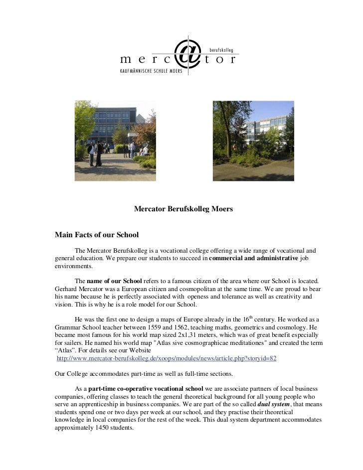Mercator Berufskolleg MoersMain Facts of our School       The Mercator Berufskolleg is a vocational college offering a wid...
