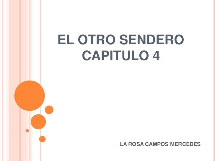 EL OTRO SENDERO   CAPITULO 4       LA ROSA CAMPOS MERCEDES