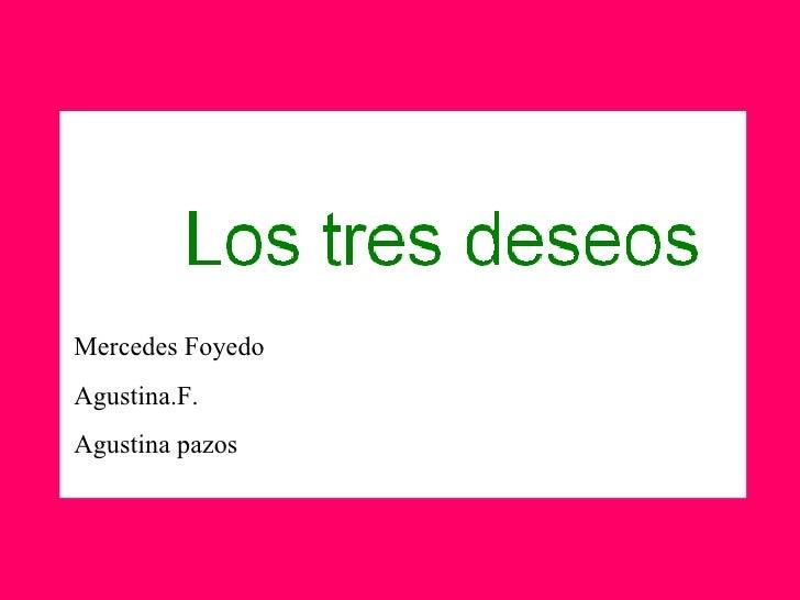 Mercedes Foyedo Agustina.F.  Agustina pazos