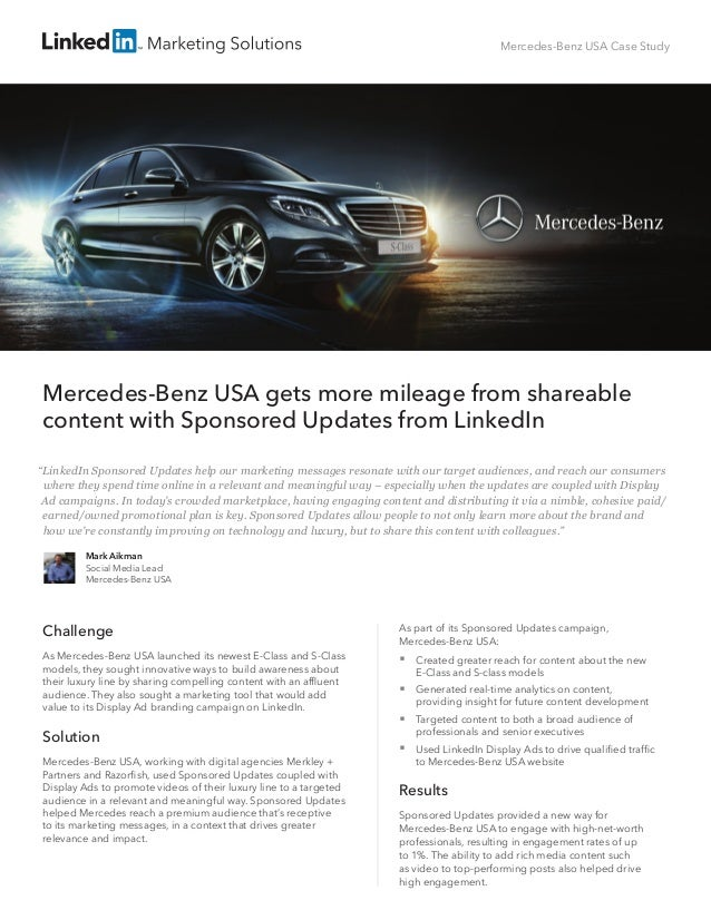 Mercedes-Benz USA Case Study Mercedes-Benz USA gets more mileage from shareable content with Sponsored Updates from Linked...
