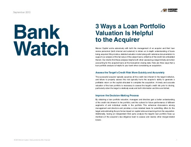 © 2013 Mercer Capital // Data provided by SNL Financial 1 Bank Watch September 2013 3 Ways a Loan Portfolio Valuation Is H...