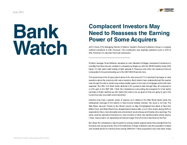 © 2014 Mercer Capital // Data provided by SNL Financial 1 Bank Watch June 2014 Complacent Investors May Need to Reassess t...